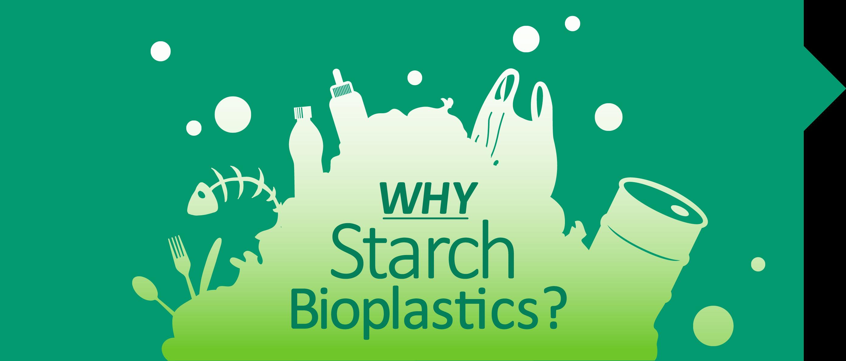 Why Starch Bioplastics